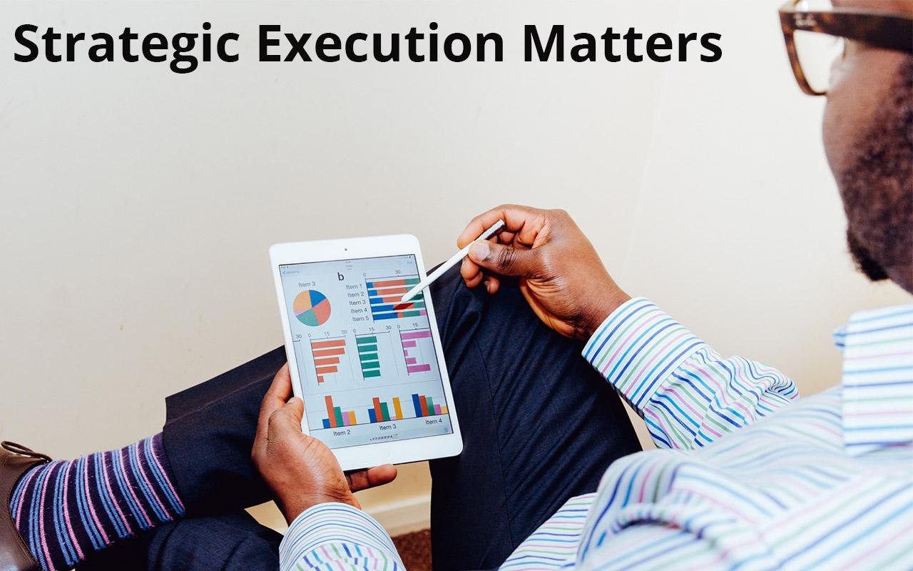 Strategic execution matters